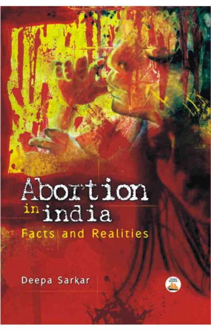 Abortion in India: Facts and Realities
