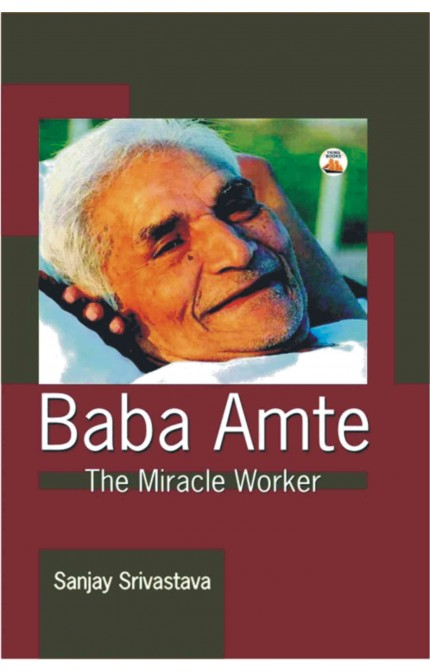 Baba Amte: The Miracle Worker