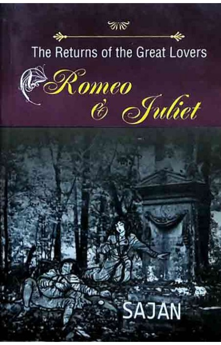 Romeo & Juliet - The Return Of The Great Lovers